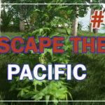 Escape The Pacific Прохождение #47 ♦ КОНОПЛЯ. ОБНОВЛЕНИЕ АЛЬФА 55Е1 ♦