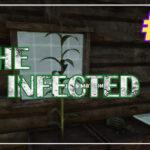 The Infected прохождение #8 ♦ ОГОРОД ♦